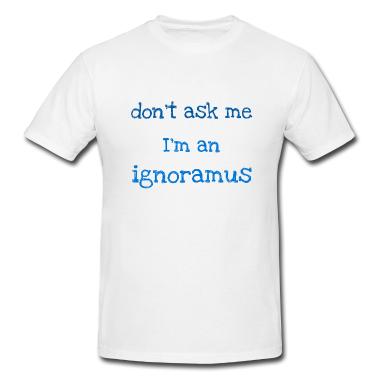White-ignoramus-t-shirts