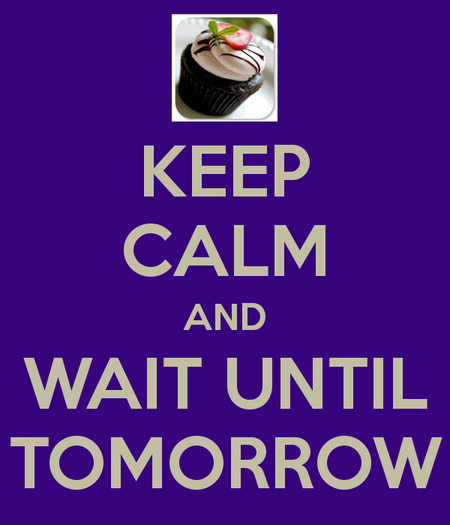 Keep-calm-and-wait-until-tomorrow-8